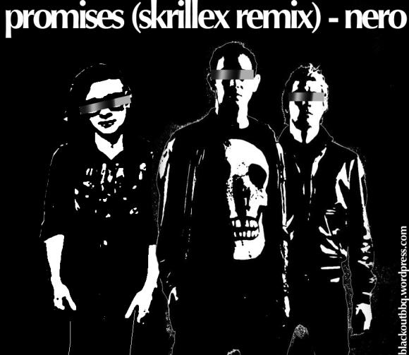 click to dl: promises (skrillex remix) - nero