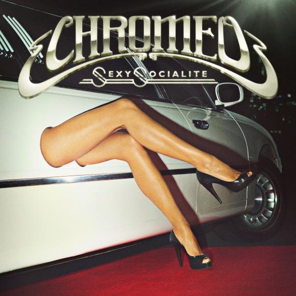 chromeo sexy socialite